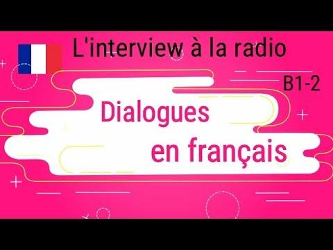 Dialogues  en français - L'interview à la radio Niveau B1-B2