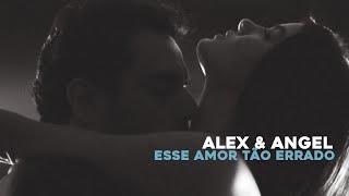 Angel & Alex | Esse amor tão errado