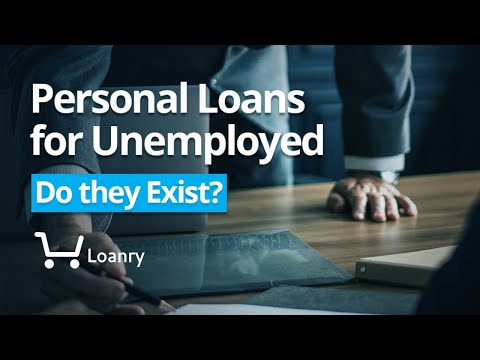 Personal Loans for Unemployed: Do They Exist?