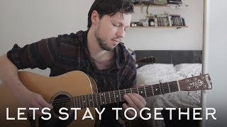 Let's Stay Together - Al Green // Fingerstyle Guitar Cover - Dax Andreas