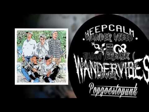 WANDER VIBES POPPUNK -  JALAN TERBAIK ( Cover Pance F Pondaag )