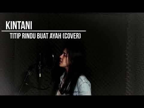 Titip rindu buat ayah ( cover ) by kintani