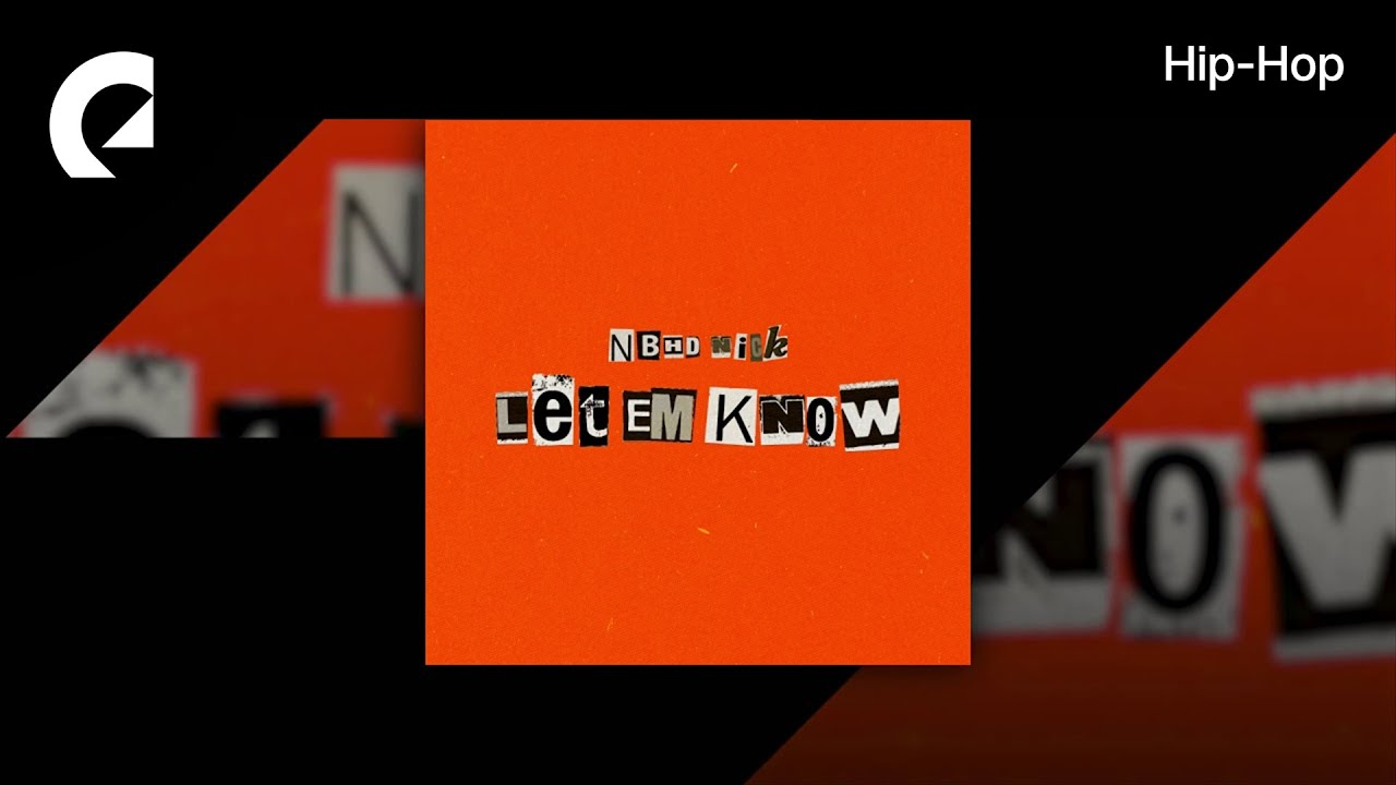 Nbhd Nick - Let Em Know