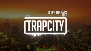 8Er$ - I Love The Bass [Trap City Release]