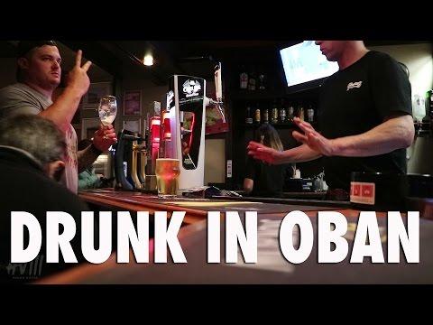 DRUNK IN OBAN