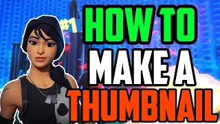 HOW TO MAKE A THUMBNAIL FAST + FREE THUMBNAIL TEMPLATE - Fortnite Battle Royale