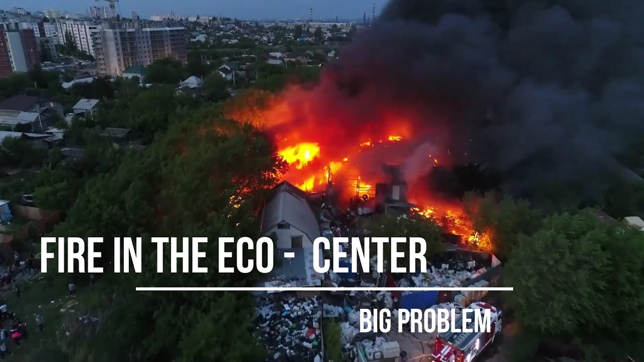 Fire in the Eco-center