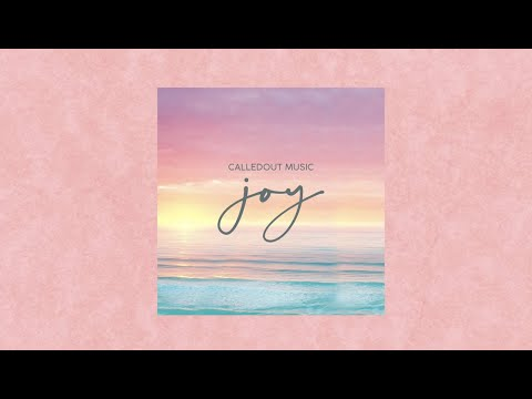 CalledOut Music - JOY [Official Lyric Video]