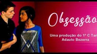 Video OBSESSÃO | Curta-metragem | Escola Adauto Bezerra download MP3, 3GP, MP4, WEBM, AVI, FLV April 2018