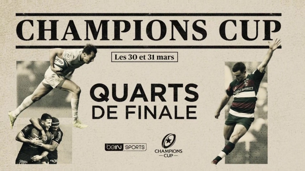 Quart De Finale Coupe D Europe Rugby Les Quarts De Finale Des Coupes D Europe De Rugby Sur Bein Sports