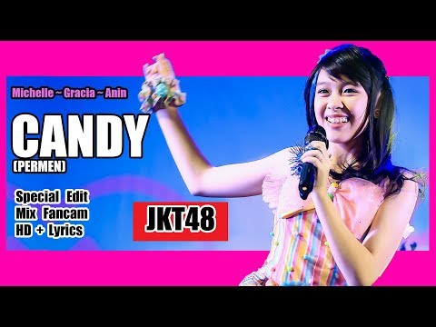 [HD + Lirik] JKT48 - Candy @ Michelle, Gracia, dan Anin