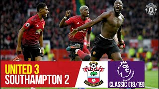 PL Classics   Lukaku's late strike sinks the Saints   Manchester United 3-2 Southampton (2018/19)