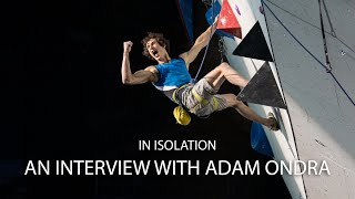 In Isolation - Ep. 3: An Interview with Adam Ondra