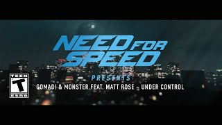 GoMad! & Monster feat. Matt Rose - Under Control (Need For Speed Official Soundtrack)