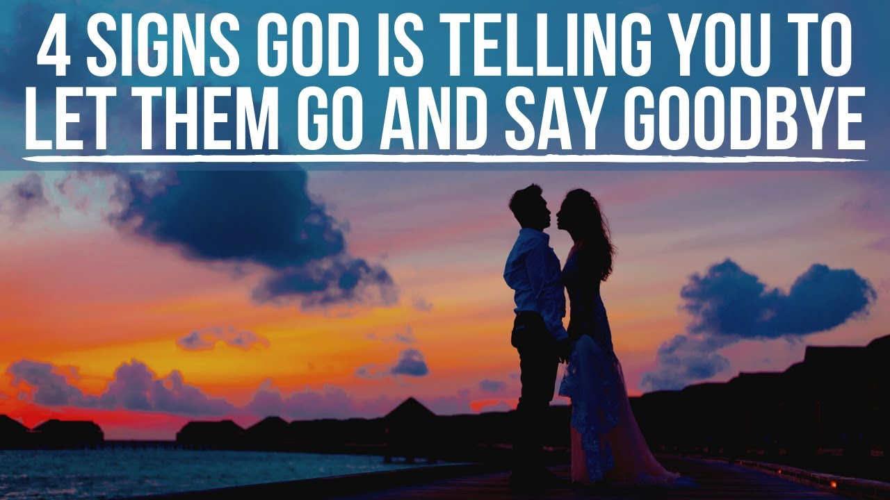 It's Time to Let Them Go and Say Goodbye When God . . .