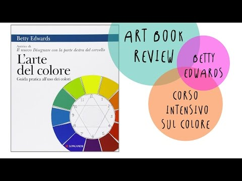 L'ARTE del COLORE by Betty Edwards * RECENSIONE by ART Tv