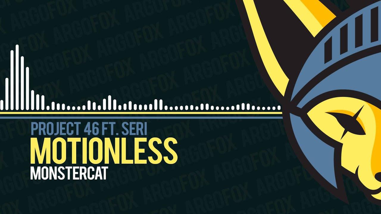 project-46-motionless-feat-seri-monstercat-argofox