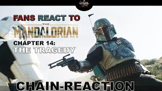 #Starwars Fans react to The Mandalorian Chapter 14: The Tragedy (Chain-Reaction)