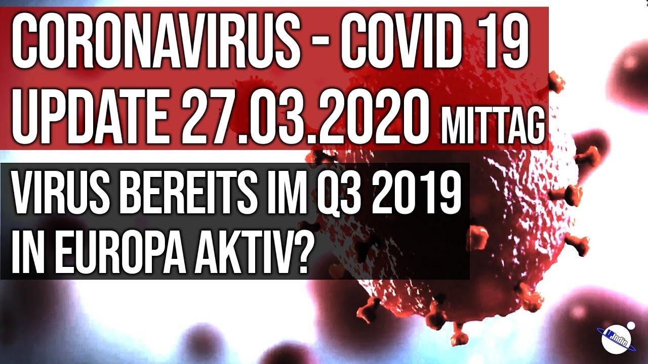 Coronavirus - Covid 19 - Update 27.03.2020 Mittag - Virus bereits im Q3 2019 in Europa aktiv?
