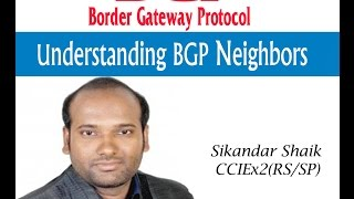 Understanding BGP Neighbors - Video By Sikandar Shaik || Dual CCIE (RS/SP) # 35012