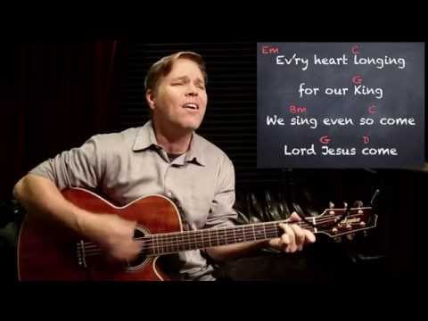 Even So Come by Chris Tomlin - Words/Lyrics and Guitar Chords Tutorial
