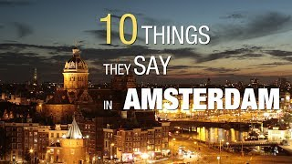 10 Things they say in Amsterdam