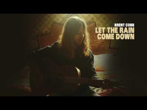 Brent Cobb – Let The Rain Come Down [Official Audio]