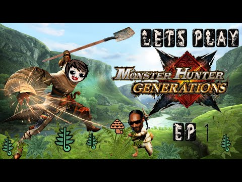 Let's Play Monster Hunter Generations - Episode 1 - WHY ARE MUSHROOMS SO HARD TO FIND!?