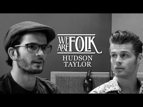 Interview with Hudson Taylor | We Are Folk