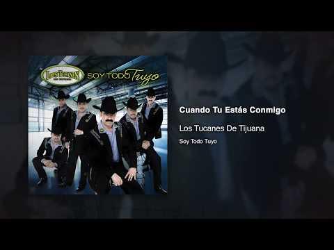 Cuando Tu Estás Conmigo - Los Tucanes De Tijuana [Audio Oficial]