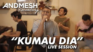 ANDMESH - KUMAU DIA (Live Session)