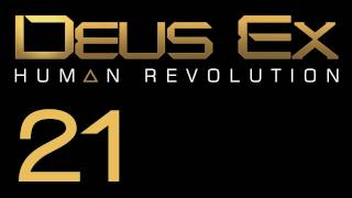 Прохождение Deus Ex: Human Revolution (с живым комментом) Ч. 21