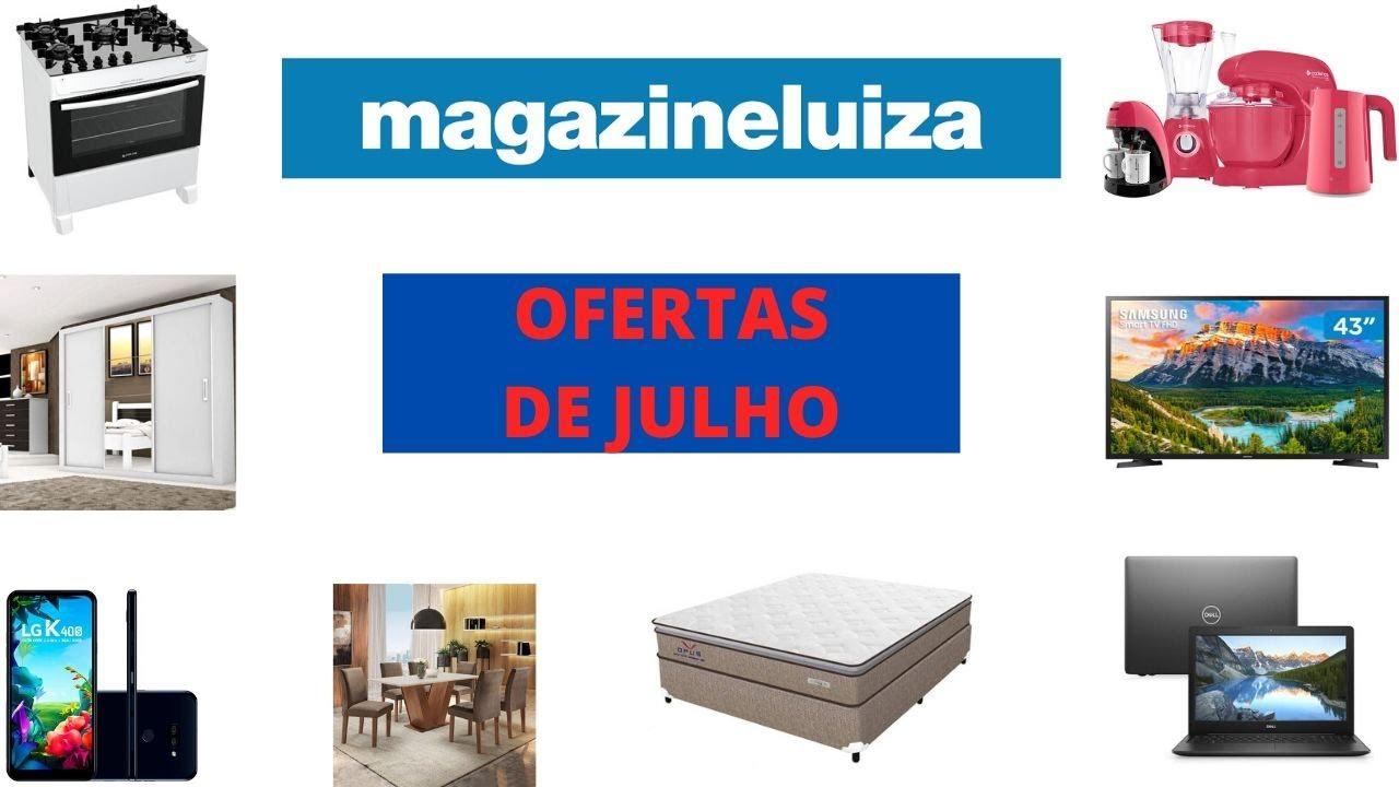 MAGAZINE LUIZA (LOJA ONLINE) - OFERTAS DE JULHO EM TODOS OS SETORES !!!