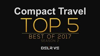 Video Top 5 Compact Travel Cameras 2017 download MP3, 3GP, MP4, WEBM, AVI, FLV Juli 2018