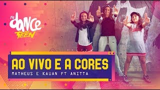 Baixar Ao Vivo e a Cores - Matheus e Kauan ft Anitta | FitDance Teen (Coreografía) Dance Video