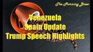 Venezuela, Spain Update, Trump's Speech Highlights, Severe Weather