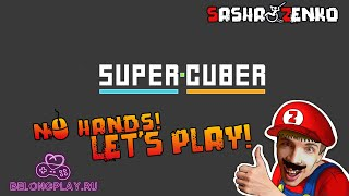 Super Cuber Gameplay (Chin & Mouse Only)