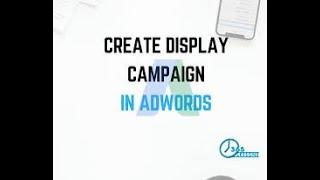 Google Adwords Part-ll, 05 Sep 19 7 31 45 PM İle Görüntülü reklam Kampanyası oluşturmak