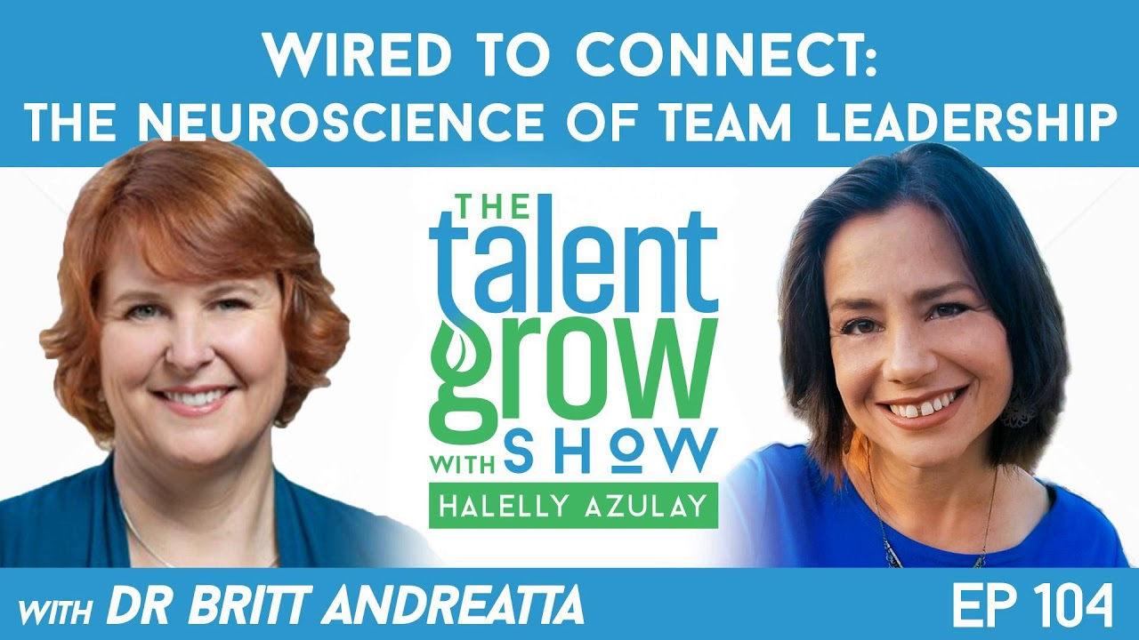 104: Wired to Connect -- The Neuroscience of Team Leadership with Dr ...