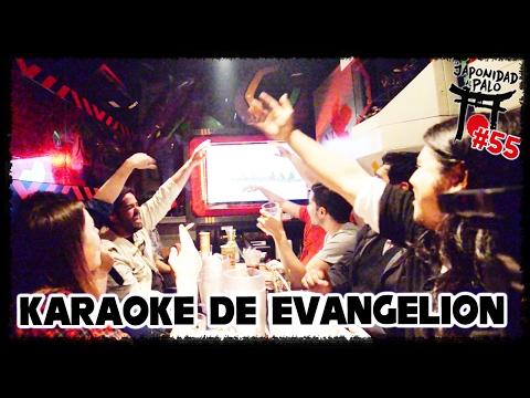 KARAOKE DE EVANGELION [La Japonidad al Palo 55]