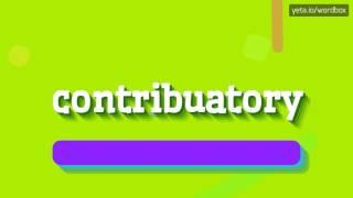 CONTRIBUATORY - HOW TO PRONOUNCE IT!?