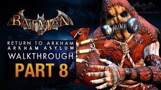 Batman: Return to Arkham Asylum Walkthrough - Part 8 - Intensive Treatment (Scarecrow)