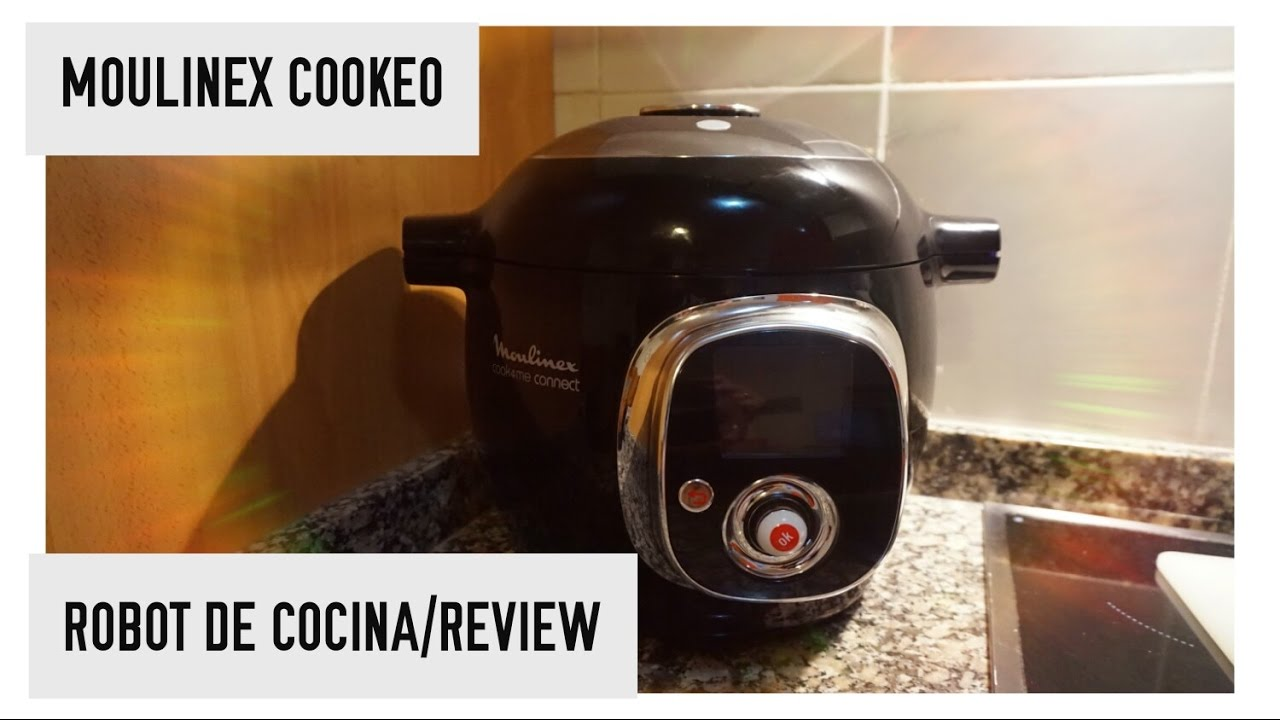 MOULINEX COOKEO,ROBOT DE COCINA/REVIEW