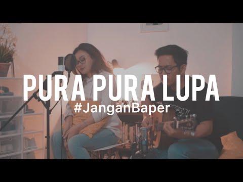 #JanganBaper Mahen - Pura-Pura Lupa (Cover) Feat. Indah Anastasya