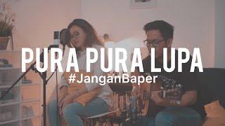 Download #JanganBaper Mahen - Pura-Pura Lupa (Cover) feat. Indah Anastasya