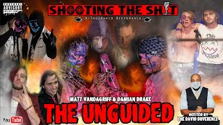 🤬🎥  Shooting The SH!t w/ The UnGuided Damian Drake & Matt Vandagriff [The David Difference] [FSW]