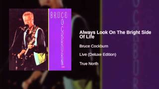 Bruce Cockburn - Always Look On The Bright Side Of Life