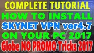 TUTORIAL: How to Install Skynet VPN ver4.7 on PC Using Globe No Promo Tricks 2017