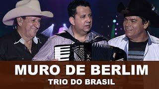 Trio Do Brasil - Muro de Berlim (Áudio Oficial)