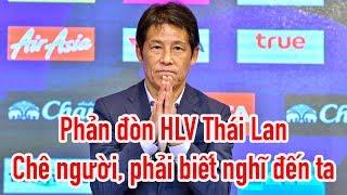 HLV Thái Lan ngông cuồng - Quang Hải sang Nhật - Đức Huy đi Thái Lan